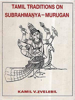 Tamil Traditions on Subrahmanya-Murugan (An Old and Rare Book)