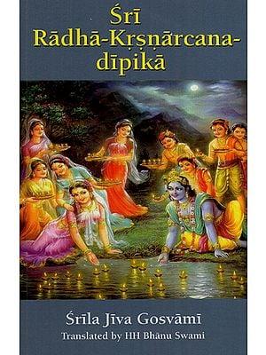 Sri Radha-Krsnarcana-Dipika (With English Transliteration)