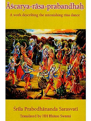 Ascarya-Rasa-Prabandhah: A Work Describing the Astonishing Rasa Dance (With English Transliteration)