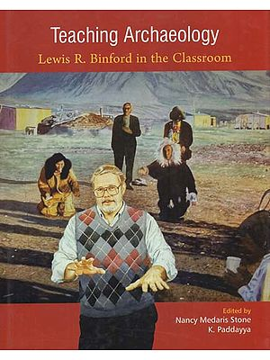 Teaching Archaeology (Lewis R. Binford in the Classroom)