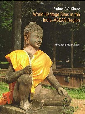 Values We Share World Heritage Sites in the India-Asean Region