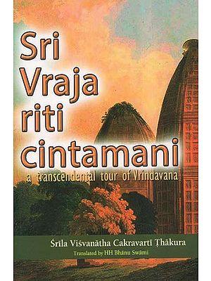 Sri Vraja Riti Cintamani (A Transcendental Tour of Vrindavana)