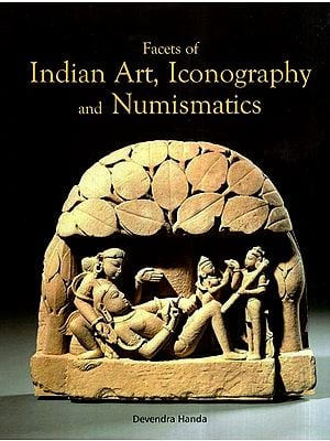 Facets of Indian Art, Iconography and Numismatics