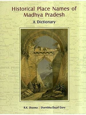 Historical Place Names of Madhya Pradesh- A Dictionary
