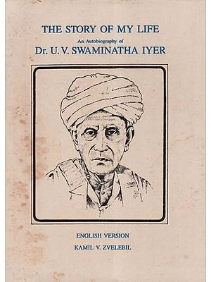 The Story of My Life Part-2: An Autobiography of Dr. U.V. Swaminatha Iyer (An Old and Rare Book)