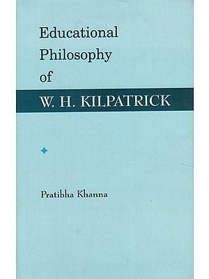 Educational Philosophy of W.H. Kilpatrick (An Old Book)