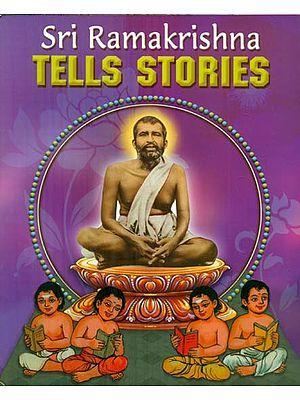Sri Ramakrishna Tells Stories