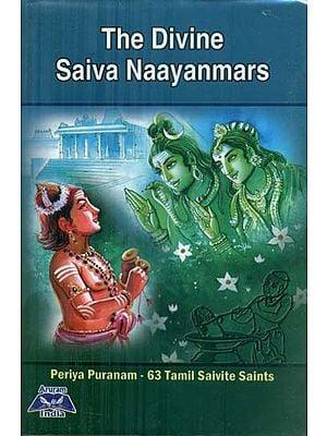 The Divine Saiva Naayanmars - 63 Tamil Saivite Saints