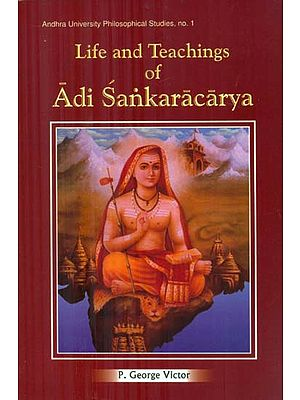 Life and Teachings of Adi Sankaracarya