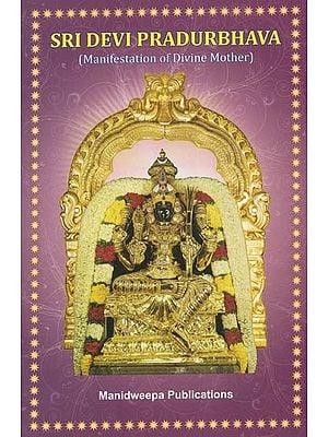 Sri Devi Pradurbhava (Manifestation of Divine Mother)