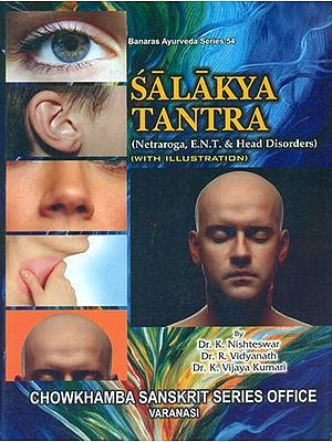 Salakya Tantra - Netraroga, E.N.T. and Head Disorders (Two Parts in One Book)