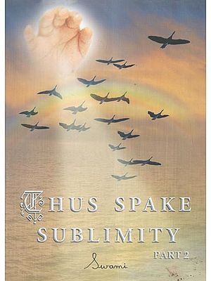 Thus Spake Sublimity Part-II