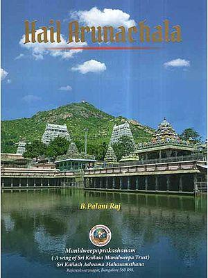 Hail Arunachala
