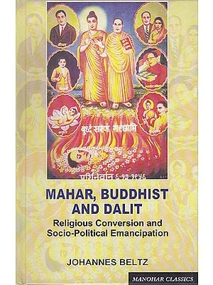 Mahar, Buddhist And Dalit (Religious Conversion and Socio-Political Emancipation)