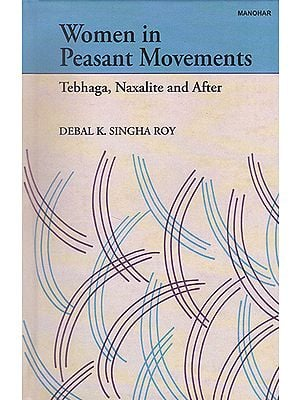 Women in Peasant Movements (Tebhaga, Naxalite and After)