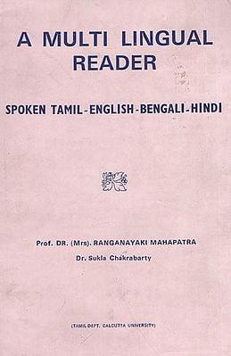 A Multi Lingual Reader- Spoken Tamil, English, Bengali and Hindi (An Old and Rare Book)