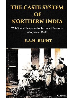 The Caste System of Northern India (With Special Reference to the United Provinces of Agra and Oudh)