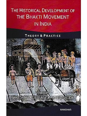 The Historical Development of The Bhakti Movement in India (Theory and Practice)