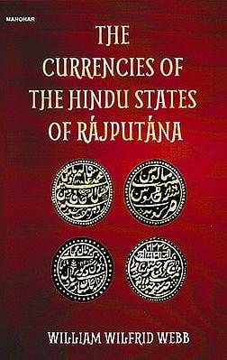 The Currencies of the Hindu States of Rajputana