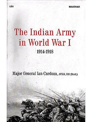 The Indian Army in World War I (1914- 1918)