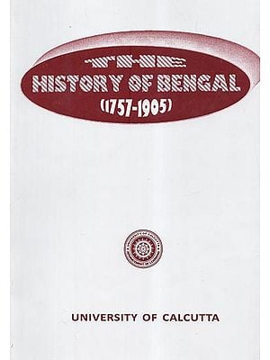 The History of Bengal (1757-1905)