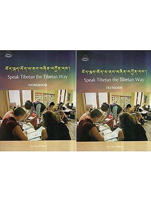 Speak Tibetan The Tibetan Way- Text Book and Work Book (Set of 2 Volumes)
