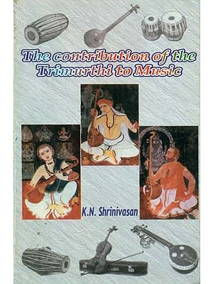 The Contribution of the Trimurthi to Music