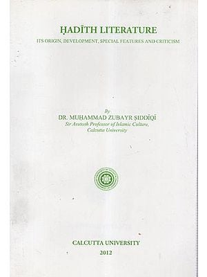 Hadith Literature (Its Origin, Development, Special Features and Criticism)
