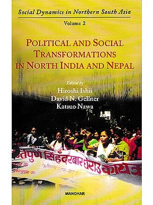 Social Dynamics in Northern South Asia Volume 2 (Political and Social Transformations in North India and Nepal)