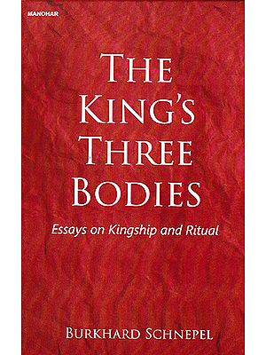 The King's Three Bodies (Essays on Kingship and Ritual)