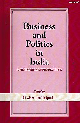 Business and Politics in India (A Historical Perspective)