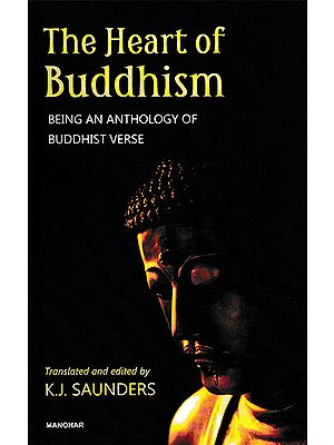 The Heart of Buddhism (Being and Anthology of Buddhist Verse)