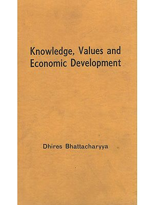 Knowledge, Values and Economic Development (An Old and Rare Book)