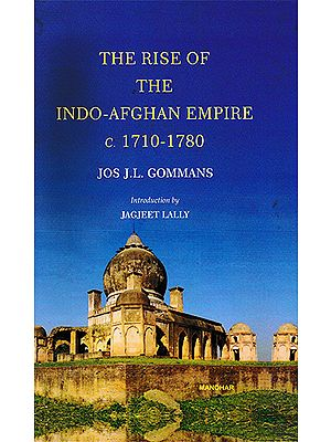 The Rise of the Indo-Afghan Empire c. 1710- 1780