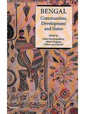 Bengal Communities, Development and States