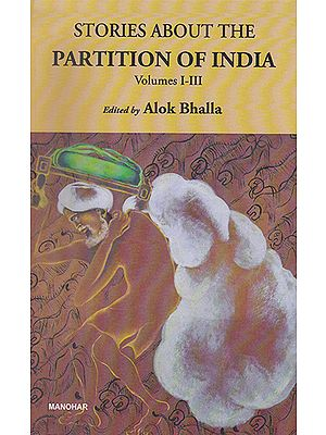 Stories About the Partition of India Volumes I-III