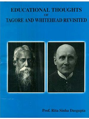 Educational Thoughts of Tagore and Whitehead Revisited