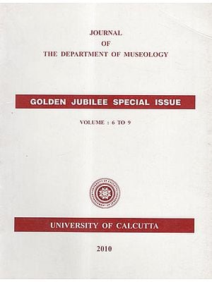 Journal of the Department of Museology (Golden Jubilee Special Issue Vol-6 to 9)