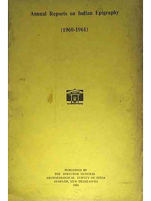 Annual Reports on Indian Epigraphy - 1960 to 1961 (An Old and Rare Book)