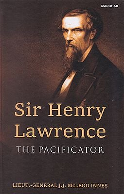 Sir Henry Lawrence (The Pacificator)