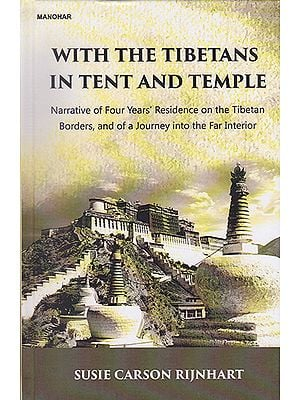 With the Tibetans in Tent and Temple (Narrative of Four Years' Residence on the Tibetan Borders, and of a Journey into the Far Interior)