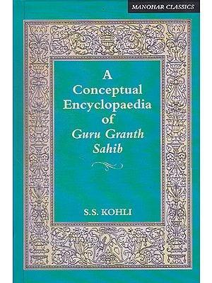A Conceptual Encyclopaedia of Guru Granth Sahib