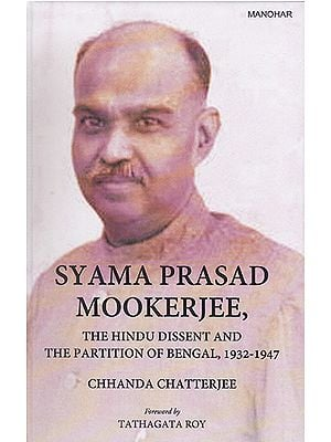 Syama Prasad Mookerjee (The Hindu Dissent and The Partition of Bengal, 1932-1947)