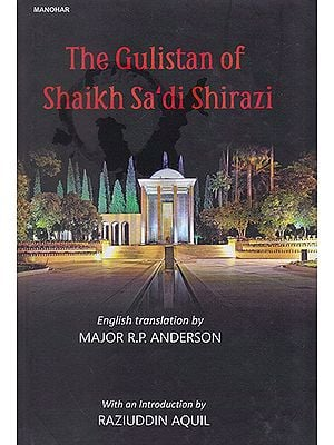 The Gulistan of Shaikh Sa'di Shirazi