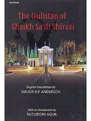 The Gulistan of Shaikh Sa'di Shirazi