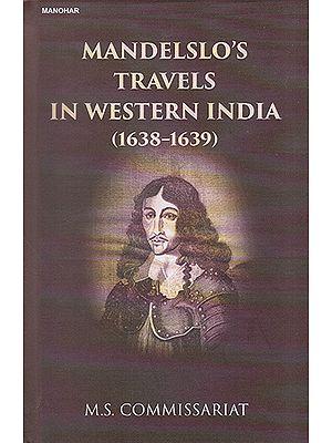 Mandelslo's Travels in Western India (1638-1639)