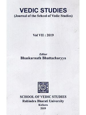 Vedic Studies- Journal of the School of Vedic Studies (Volume VII, 2019)