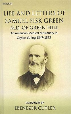 Life and Letters of Samuel Fisk Green