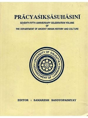Pracyasiksasuhasini- Seventy-Fifth Anniversary Celebration Volume of The Department of Ancient Indian History and Culture (An Old and Rare Book)