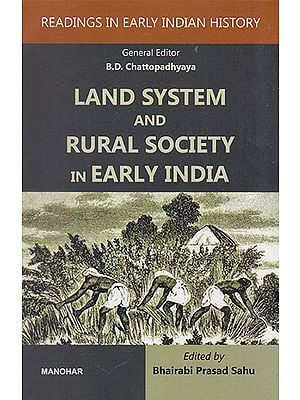 Readings in Early Indian History: Land System and Rural Society in Early India